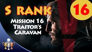 Metal Gear Solid V The Phantom Pain - S RANK Walkthrough (Mission 16 - TRAITOR