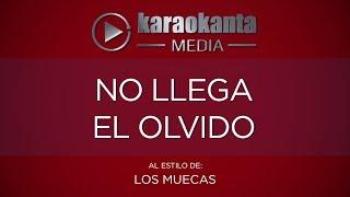 Karaokanta - Los Muecas - No llega el olvido