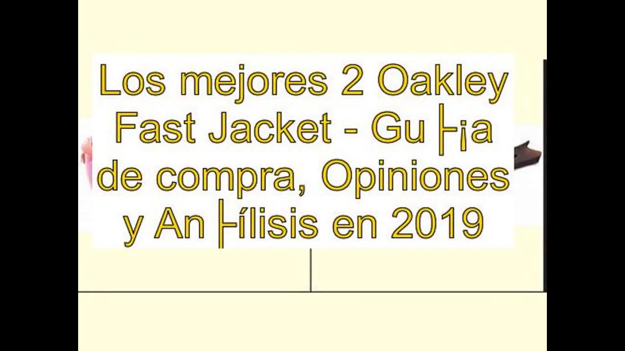 d2949a9d40 Los mejores 2 Oakley Fast Jacket - Guía de compra, Opiniones y Análisis en  2019