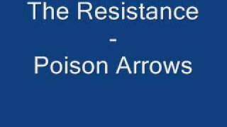 The Resistance - Poison Arrows