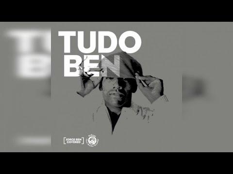 Tudo Ben - Jorge Ben Covered (Full Album Stream)