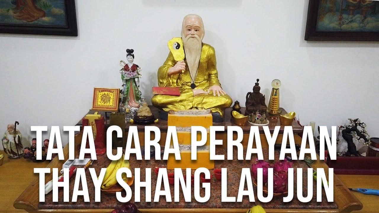 Tata Cara Upacara Perayaan THAY SHANG LAO JUN