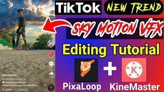 Tiktok New Trend | Sky Motion VFX editing | Tiktok Trending VFX Video Editing | PixaLoop App Review