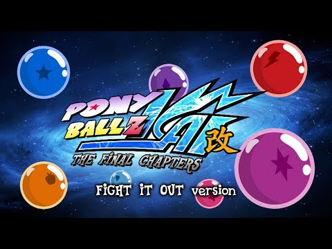 "Pony Ball Z KAI: The Final Chapters | Opening {""Fight It Out"" version}"