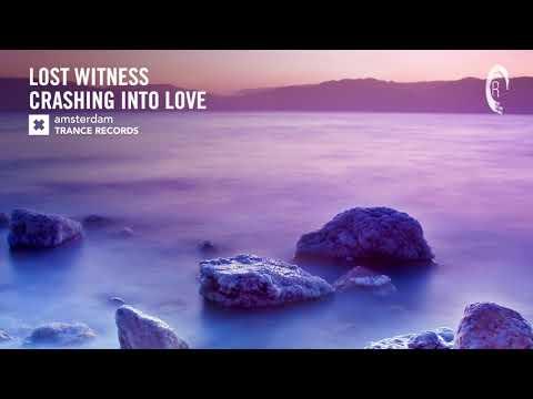 VOCAL TRANCE: Lost Witness- Crashing Into Love (Amsterdam Trance) + LYRICS