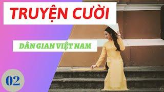 Truyện Cười Dân Gian Việt Nam Tập 02.