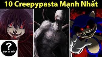 Top 10 Nhân Vật Creepypasta Mạnh Nhất || Bạn Có Biết? -- Top 10 Strongest Creepypasta Characters