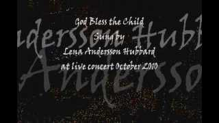 Lena Andersson Hubbard sings God Bless the Child  from Live Concert, California 2010