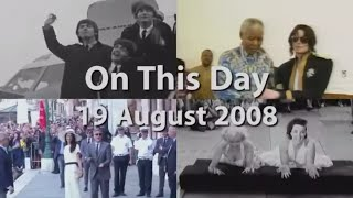 On This Day 19 August 2008