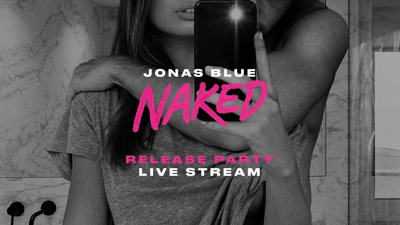 Jonas Blue - Naked Release Party Live Stream