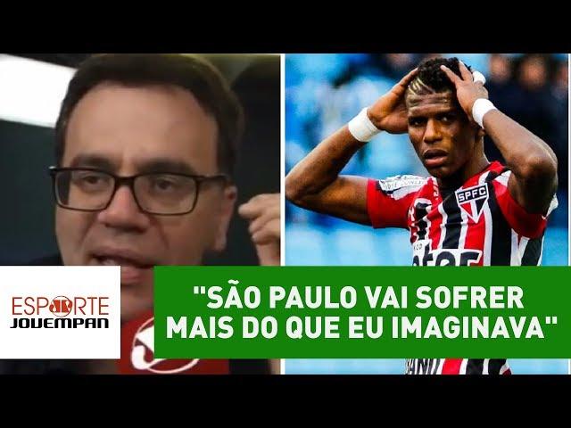 """""""São Paulo vai sofrer mais do que eu imaginava"""", diz Mauro Beting"""