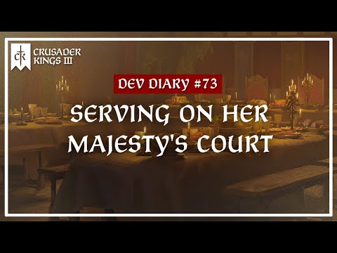 Dev Diary #73: Serving On Her Majesty's Court |