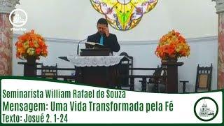 Uma vida transformada pela fé | Sem. William Rafael | IPBV