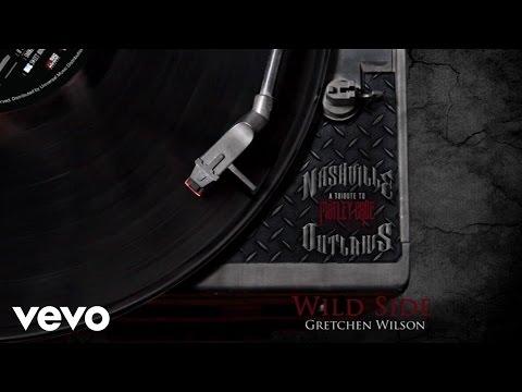 Gretchen Wilson - Wild Side (Audio Version)