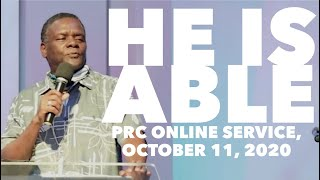 """He Is Able"", PRC Online Service [October 11, 2020]"