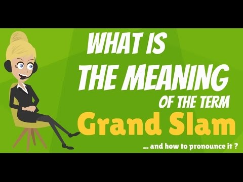 What is GRAND SLAM? What does GRAND SLAM mean? GRAND SLAM meaning, definition & explanation