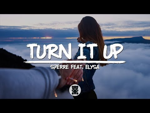 s7erre - Turn It Up (feat. Elysa) (Lyrics Video)