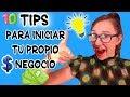 💲CÓMO INICIAR TU PROPIO NEGOCIO 💵💰 | TIPS