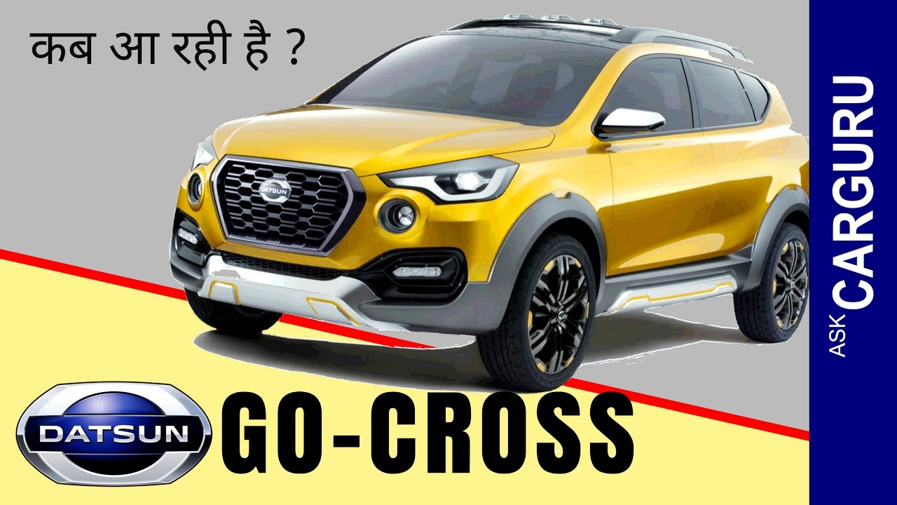 Datsun GO CROSS, CARGURU, हिन्दी में, Price, Engine ...