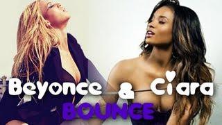 BOUNCE ●○ Beyonce & Ciara