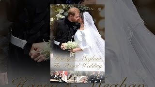Harry & Meghan: The Royal Wedding