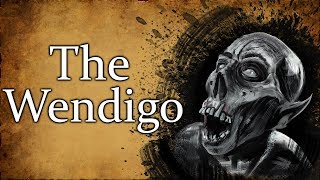 Wendigo: The Cannibalistic Spirit of Native American Folklore