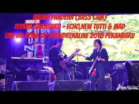 IBRANI PANDEAN - ECHO,NEW TUTTI & MAD (BASS CAM) WITH ISYANA SARASVATI @ ROAD TO SOUNDRENALINE 2018