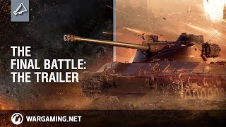 PC: World of Tanks - The Final Battle: The Trailer