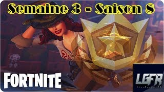 SEMAINE 3 - SAISON 8 FORTNITE - Défis + étoile cachée