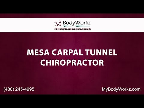Mesa Carpal Tunnel Chiropractor | BodyWorkz