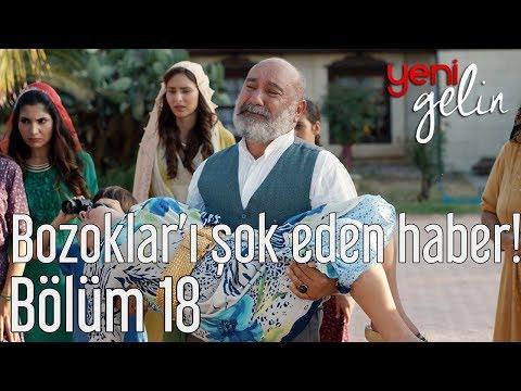 Yeni Gelin 18. Bölüm - Bozoklar'ı Şok Eden Haber!