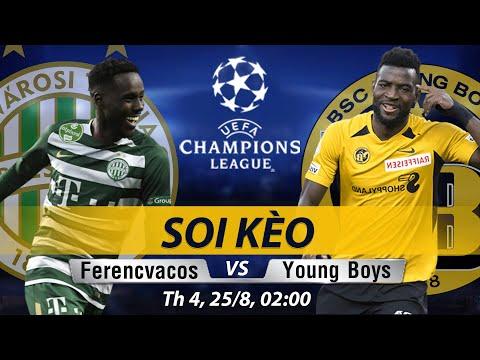 Soi Kèo, Nhận định FERENCVAROS vs YOUNG BOYS   Trực Tiếp vòng Playoff Champions Leage 2h 25/08