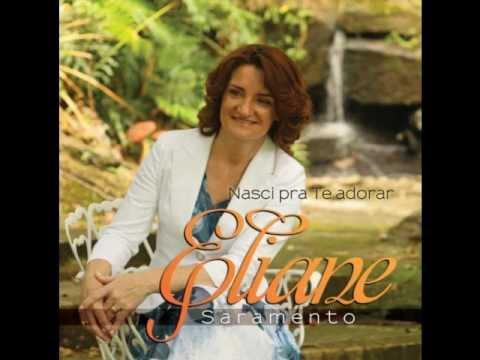 Eliane Saramento (com Participação De Giselli Cristina) - Nasci Pra Te Adorar