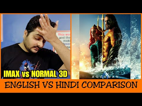 Aquaman - Movie Hindi Dubbing Review | IMAX vs Normal 3d Experience