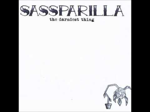 07. Sassparilla - the darndest thing - my first lover