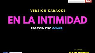 En la intimidad - Ozuna (Karaoke)