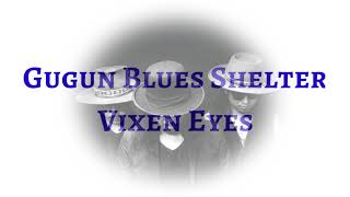 Gugun Blues Shelter - Vixen Eyes (LYRICS)
