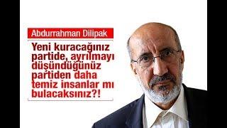 Abdurrahman Dilipak'tan yeni parti için sert sözler... Sesli Makale