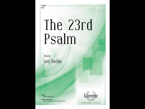 The 23rd Psalm (SATB) - Larry Shackley