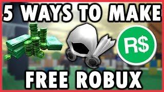 5 WAYS TO MAKE FREE ROBUX ON ROBLOX! (100% LEGIT)