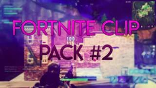 Fortnite Battle Royale Clips Pack #2 (100+ CLIPS FREE DOWNLOAD - ULTIMATE QUALITY FOR EDITS)