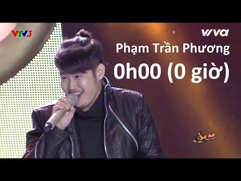 Phạm Trần Phương - 0h00 (0 giờ) | Sing My Song | Tập 2 |  Bài Hát Hay Nhất 2016 Full HD