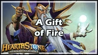 [Hearthstone] A Gift of Fire