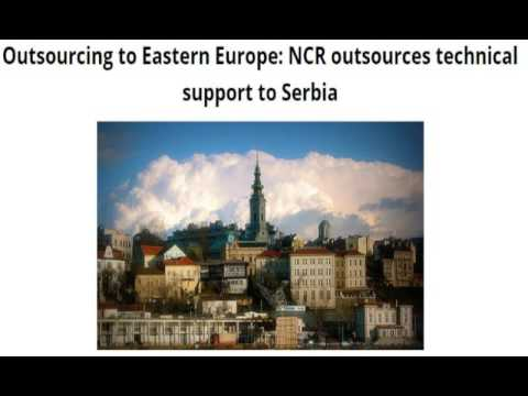 NCR Outsources Technical Support To SERBIA