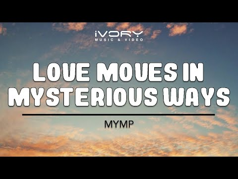 MYMP | Love Moves In Mysterious Ways | Official Lyric Video