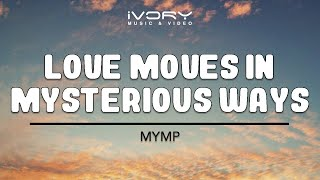 Watch Mymp Love Moves in Mysterious Ways video