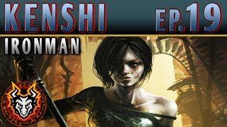 Kenshi Ironman PC Sandbox RPG - EP19 - THE ALLIED REINFORCEMENTS