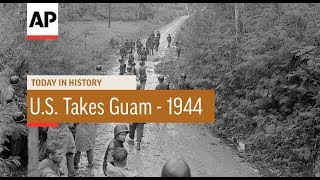 U.S. Takes Guam - 1944 | Today In History | 10 Aug 17 2017 Video