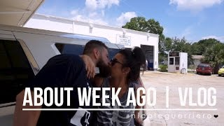 About A Week Ago | Vlog