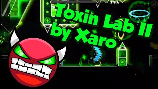 Geometry Dash | Toxic Lab II by Xaro (Easy Demon)
